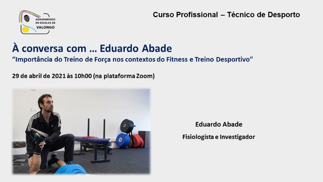 À conversa com... Eduardo Abade
